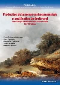 PRIDAES, Programme de recherche sur les institutions et le droit des anciens États de Savoie. Volume 10, Production de la norme environnementale et codification du droit rural dans l'Europe méridionale entre France et Italie