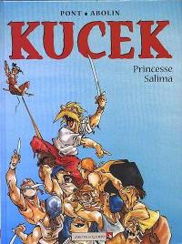 Kucek. Volume 1, Princesse Salima