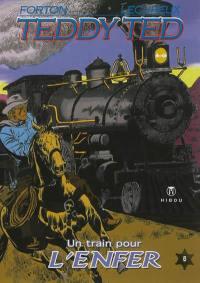 Teddy Ted. Volume 8, Un train pour l'enfer