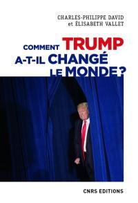 Comment Trump a-t-il changé le monde ?