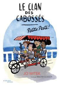 Le clan des cabossés. Volume 1, Petite peste !