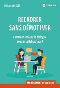 Recadrer sans démotiver : comment renouer le dialogue avec un collaborateur ?