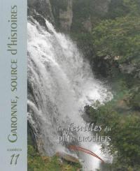 Feuilles du Pin à crochets (Les). n° 11, Garonne, source d'histoires