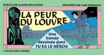 La Peur du Louvre : une bande dessinée dont tu es le héros