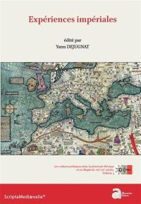 Les cultures politiques dans la péninsule Ibérique et au Maghreb, VIIIe-XVe siècles. Volume 3, Expériences impériales