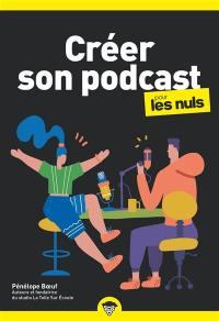 Créer son podcast pour les nuls