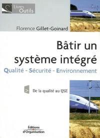 Bâtir un système intégré qualité-sécurité-environnement