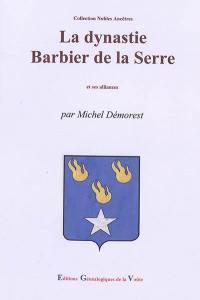 La dynastie Barbier de la Serre et ses alliances