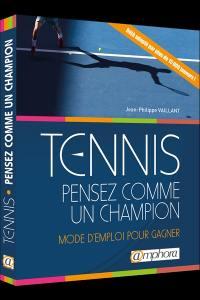 Tennis, pensez comme un champion