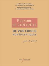Prendre le contrôle de vos crises (non) épileptiques