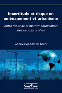 Incertitude et risque en aménagement et urbanisme