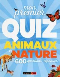 Mon premier quiz animaux et nature en 600 questions-réponses