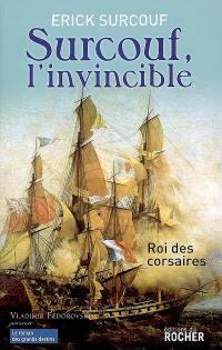 Surcouf, l'invincible