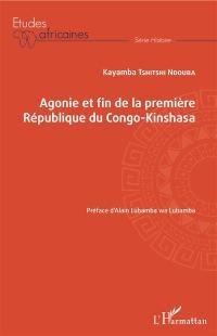 Agonie et fin de la première République du Congo-Kinshasa