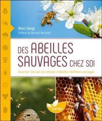 Des abeilles sauvages chez soi