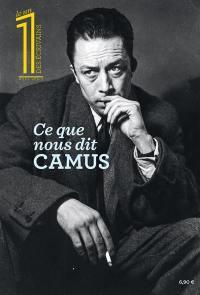 Le 1 des écrivains, hors-série, Ce que nous dit Camus