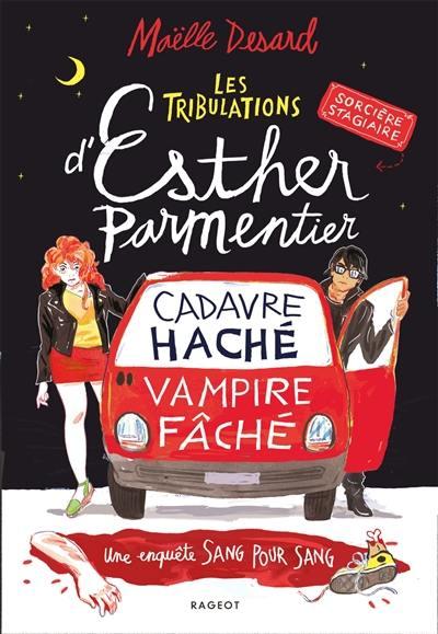 Les tribulations d'Esther Parmentier, sorcière stagiaire, Cadavre haché, vampire fâché