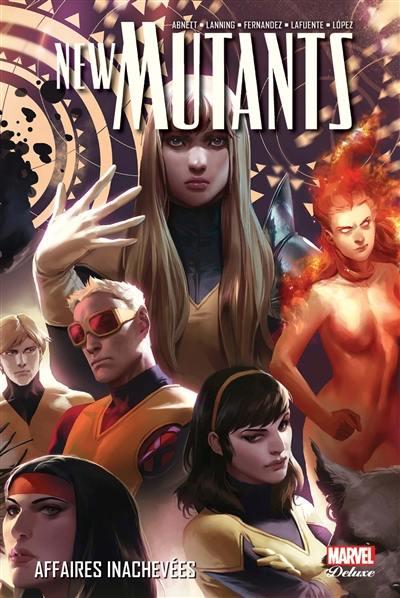 New Mutants. Volume 3, Affaires inachevées