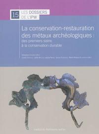 La conservation-restauration des métaux archéologiques