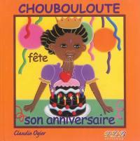 Choubouloute fête son anniversaire