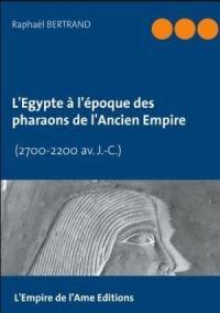 L'Egypte à l'époque des pharaons de l'Ancien Empire