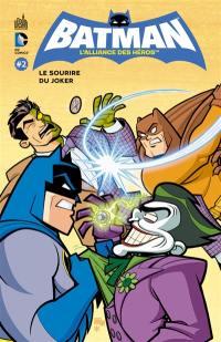 Batman, l'alliance des héros. Vol. 2. Le sourire du Joker