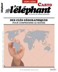 L'Eléphant : la revue, hors-série, Des clés géographiques pour comprendre le monde