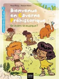 Bienvenue en caverne préhistorique. Volume 5, En avant la musique !