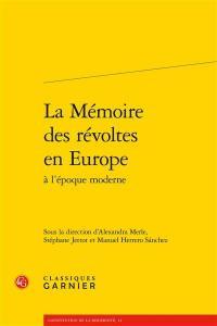 La mémoire des révoltes en Europe à l'époque moderne