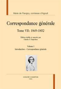 Correspondance générale, Volume 7, 1849-1852. Volume 1, Introduction, correspondance générale