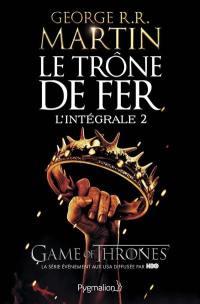 Le trône de fer. Volume 2,