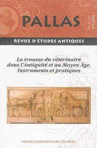 Pallas. n° 101, La trousse du vétérinaire dans l'Antiquité et au Moyen Age