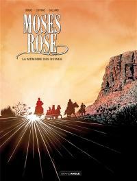 Moses Rose. Volume 2, La mémoire des ruines