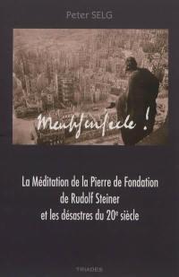 La pierre de fondation de Rudolf Steiner et les désastres du 20e siècle