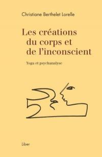 Les créations du corps et de l'inconscient
