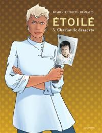Etoilé. Volume 3, Chariot de desserts