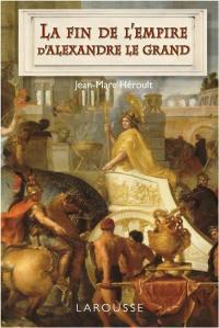 La fin de l'empire d'Alexandre le Grand