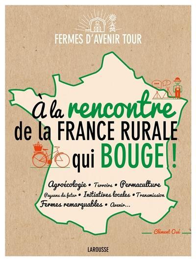 A la rencontre de la France rurale qui bouge !