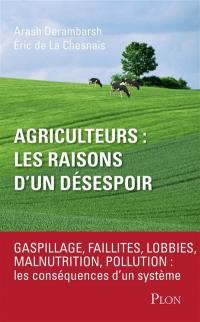 Agriculteurs, les raisons d'un désespoir