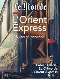 Monde (Le), hors série, L'Orient Express