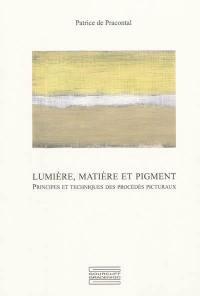 Lumière, matière et pigment