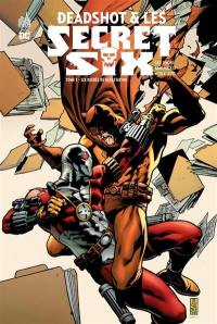 Deadshot & les Secret Six. Volume 1, Six degrés de dévastation