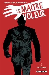 Le maître voleur. Volume 7, Fin de partie