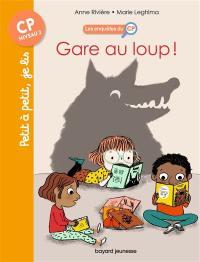 Les enquêtes du CP. Volume 5, Gare au loup !