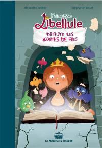 Princesse Libellule. Volume 3, Princesse Libellule déteste les contes de fées