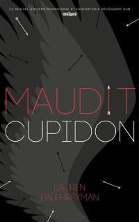 Maudit Cupidon. Volume 1,
