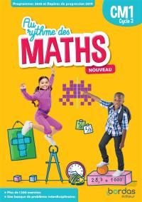 Au rythme des maths CM1, cycle 3 : manuel de l'élève : programmes 2018 et repères de progression 2019