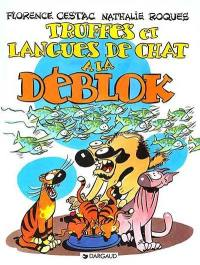 Les Déblok. Volume 3, Truffes et langues de chat à la Déblok