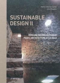 Sustainable design II, vers une nouvelle éthique pour l'architecture et la ville
