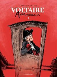 Voltaire amoureux. Volume 1,